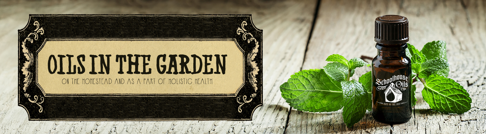 Essential Oils Oils in the Garden on the Homestead and as a part of holistic health